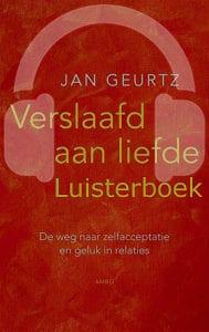 Het luisterboek verslaafd aan liefde van jan geurtz