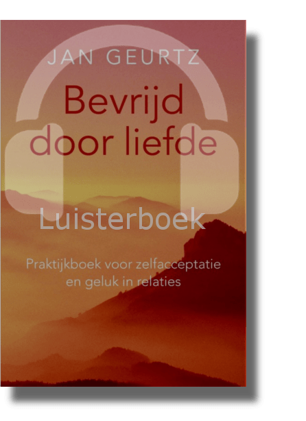 Bevrijd door liefde luisterboek van Jan Geurtz