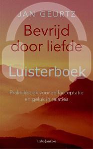 Het luisterboek Bevrijd door liefde van Jan Geurtz
