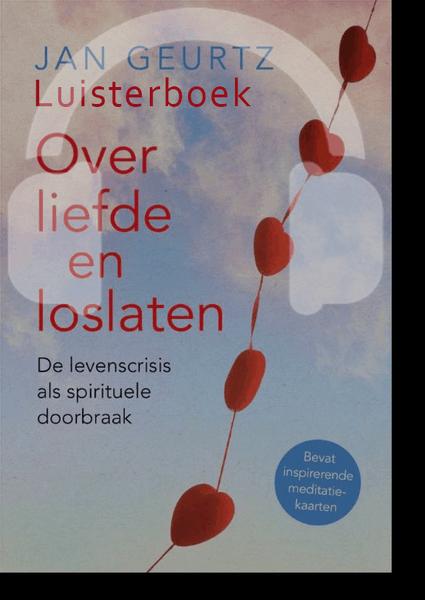 Over liefde en loslaten luisterboek van Jan Geurtz