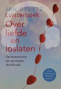 Het nieuwe luisterboek door Jan Geurtz Over liefde en loslaten