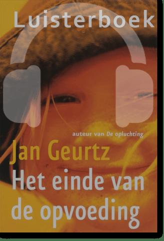 Het einde van de opvoeding luisterboek Jan Geurtz