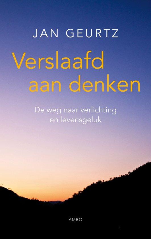 Het boek Verlsaafd aan denken door Jan Geurtz